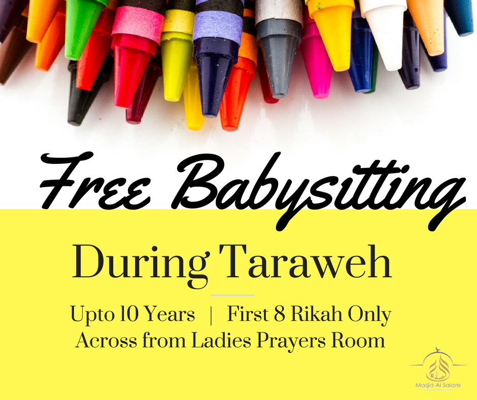 Free babysitting available during Taraweeh > Masjid AlSalam