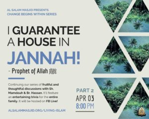 I Guarantee A House In Jannah - This Friday 4/03!